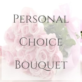 Personal Choice Bouquet