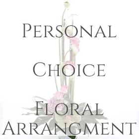 Personal Choice Floral Arrangement